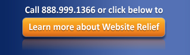 Call 888.999.1366 or click here to learn more about Website Relief.